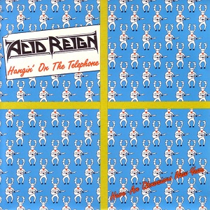 Cover Song of the Day: Acid Reign – Hangin' on the Telephone