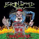 Brain Dead - Indoctrinator
