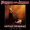 Flotsam and Jetsam - No Place For Disgrace 2014