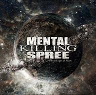 MENTAL KILLING SPREE - Centrifuge of Man