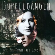 Doppelganger - Hate The Things You Love