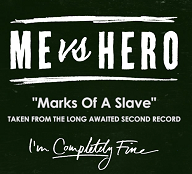 Me Vs Hero - Marks of a Slave