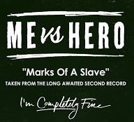 Me Vs Hero - Marks of a Slave
