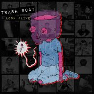Trash Boat - Look Alive