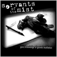Servants of the Mist - Gross Knowledge of Genital Mutilation