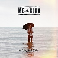 Me Vs Hero - I'm Completely Fine