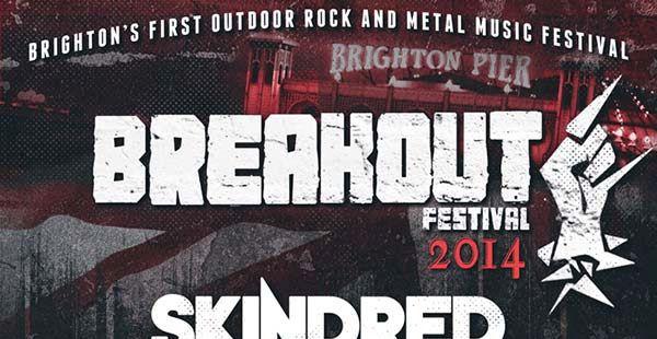 Breakout Festival 2014 – Brighton's First Outdoor Rock & Metal Festival