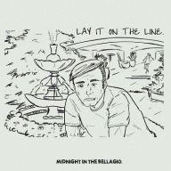Lay It On The Line - Midnight in the Bellagio