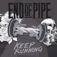 End Of Pipe - Keep Running