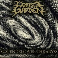 Corpse Garden - Suspended Over the Abyss