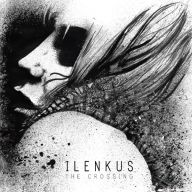 Ilenkus - The Crossing