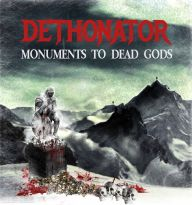 Dethonator - Monuments to Dead Gods