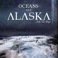 Oceans Ate Alaska - Into the Deep