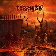 Tyranize - Remnants of Society