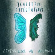 Beautiful Expectations - Living Like An Animal