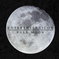 EnterTheLexicon - Full Moon