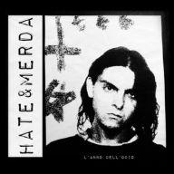 Hate & Merda - l'Anno dell'Odio