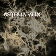 Ashes in Vein - Ashes in Vein