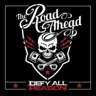 Defy All Reason - The Road Ahead