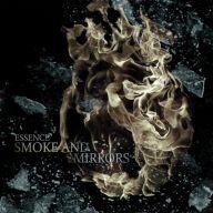 Essence - Smoke and Mirrors