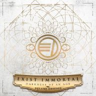 Exist Immortal - Darkness of an Age (Deluxe Edition)