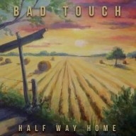 Bad Touch - Half Way Home