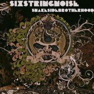 SixStringNoise - Snake Skin Brotherhood