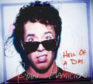 Ryan Hamilton - Hell of a Day