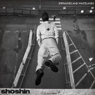 Shoshin - Epiphanies and Wastelands