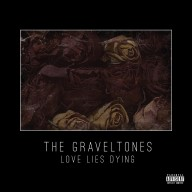 The Graveltones - Love Lies Dying