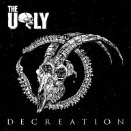 The Ugly - Decreation