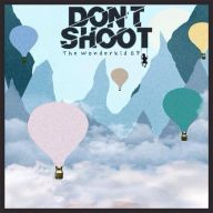 Don't Shoot - The Wonderkid EP