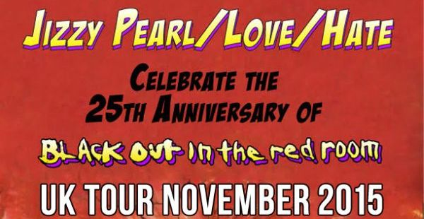 "Jizzy Pearl (Love/Hate) announces ""Blackout in the Red Room"" 25th anniversary dates"