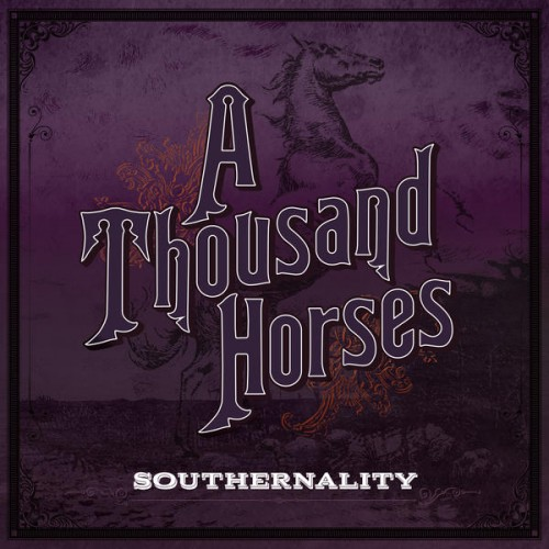 Jam Bands, Southern Rock y Roots music!!!!!! - Página 6 A-Thousand-Horses-Southernality