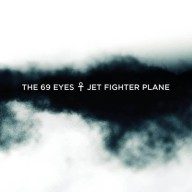 The 69 Eyes - Jet Fighter Plane