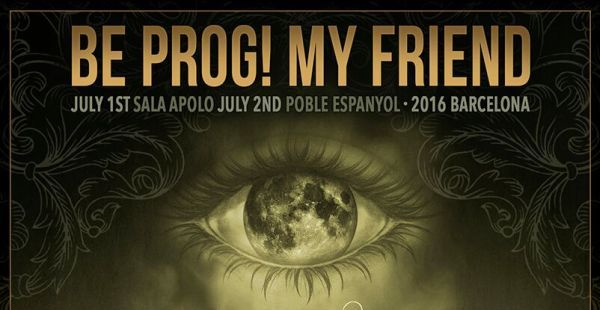 Be Prog! My Friend – 2016 festival in Barcelona details announced