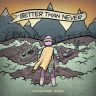 Better Than Never - Homemade Hero