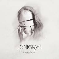 Denigrate - Hollowpoint