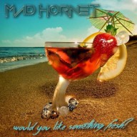 Mad Hornet - Would You Like Something Fresh