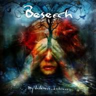 Beseech - My Darkness, Darkness