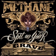 Methane - I Spit On Your Grave