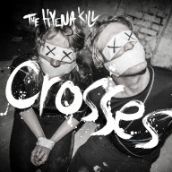 The Hyena Kill - Crosses