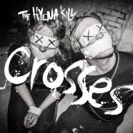 The Hyena Kill - Crosses