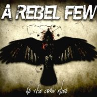 A Rebel Few - As The Crow Flies