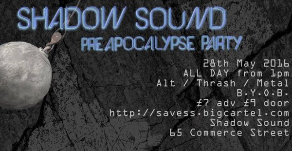 Shadow Sound Pre-Apocalypse party – one week and counting!