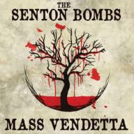 The Senton Bombs - Mass Vendetta