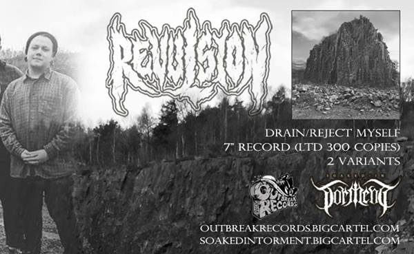 Revulsion Reveal Drain/ Reject Myself 7″