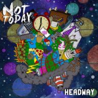 Not Today - Headway