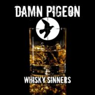 Damn Pigeon - Whisky Sinners