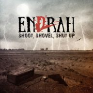 Endrah - Shoot, Shovel, Shut Up